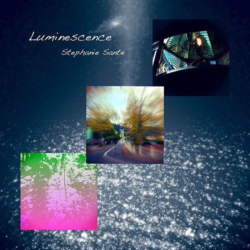 Play & Download Luminescence by Stephanie Sante | Napster