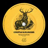 Play & Download Waiting Around To Die / Over And Over by Christian Kjellvander | Napster