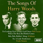 Play & Download The Songs of Harry Woods by Various Artists | Napster