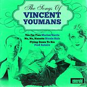 Play & Download The Songs of Vincent Youmans by Various Artists | Napster
