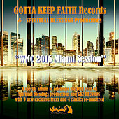 Play & Download Gotta Keep Faith Records & Spiritual Blessings Productions Present WMC 2016 Miami Ssession by Various Artists | Napster