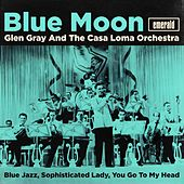 Blue Moon by The Casa Loma Orchestra