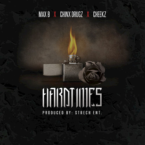 Play & Download Hardtimes (feat. Cheekz, Chinx Drugz) by Max B. | Napster