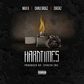 Play & Download Hardtimes (feat. Chinx Drugz, Cheekz) by Max B. | Napster