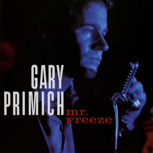 Play & Download Mr. Freeze by Gary Primich | Napster