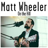 Play & Download On the Hill by Matt Wheeler | Napster