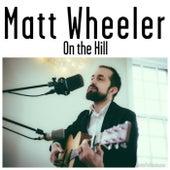 On the Hill by Matt Wheeler