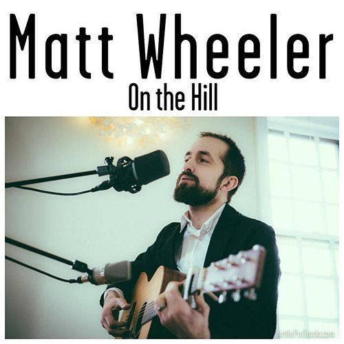On the Hill by Matt Wheeler