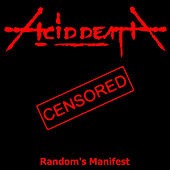 Play & Download Random's Manifest (Re-Issue 2016) by Acid Death | Napster