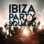 Ibiza Party Squad, Vol. 3 (25 Massive House Pills) by Various Artists