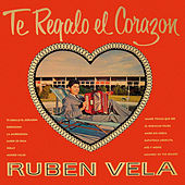 Play & Download Te Regalo el Corazón by Ruben Vela | Napster