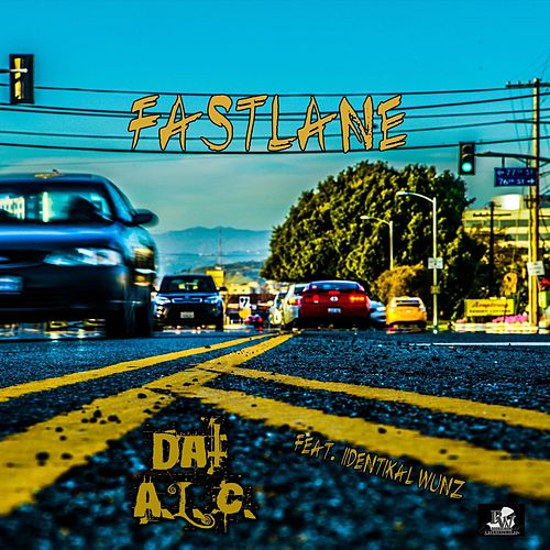 Play & Download Fastlane (feat. Iidentikal Wunz) by Dat A.L.C. | Napster