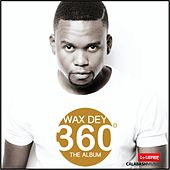 Play & Download 360 Degrees by Wax Dey | Napster