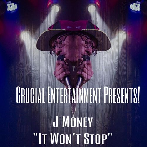 It Won't Stop by J-Money