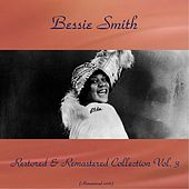 Bessie Smith Restored & Remastered Collection, Vol. 3 (All Tracks Remastered 2016) by Bessie Smith