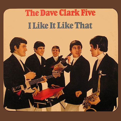 Play & Download I Like It Like That by The Dave Clark Five | Napster