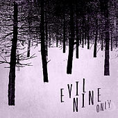 Only by Evil Nine