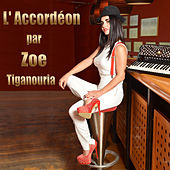 Play & Download L' Accordéon Par Zoe by Zoe Tiganouria (Ζωή Τηγανούρια) | Napster