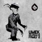 Delirium Is Family 2 by Umek