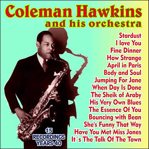 Play & Download 15 Recordings Years 40 by Coleman Hawkins | Napster