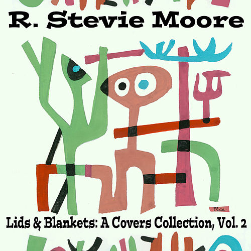 Play & Download Lids & Blankets: A Covers Collection by R Stevie Moore | Napster