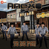 Yo No Fui by Anexo Al Norte