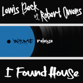 Play & Download I Found House by Robert Owens | Napster