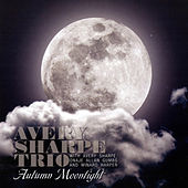 Play & Download Avery Sharpe Trio Autumn Moonlight by Avery Sharpe | Napster