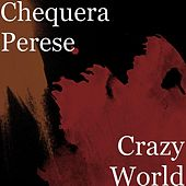Play & Download Crazy World by Chequera Perese | Napster
