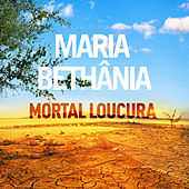 Mortal Loucura (Single) de Maria Bethânia