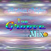 Arabian Nights Top Groove Mix by Various Artists