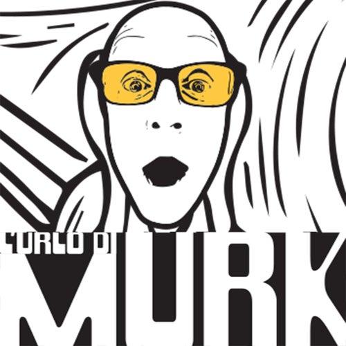 L'urlo di Murk by Murk