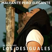Play & Download Maleante Pero Elegante by Los Desiguales | Napster