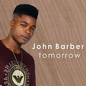 Play & Download Tomorrow by John Barber | Napster
