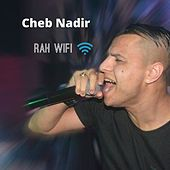 Play & Download Rah Wifi by Cheb Nadir | Napster