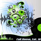 Play & Download Full House, Vol. 10 (The Many Sound of House Music) by Various Artists | Napster