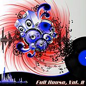 Full House, Vol. 8 (The Many Sound of House Music) by Various Artists