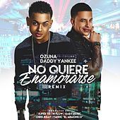 Play & Download No Quiere Enamorarse (Remix) [feat. Daddy Yankee] by Ozuna | Napster
