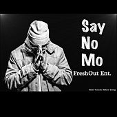 Play & Download Say No Mo by The Day | Napster