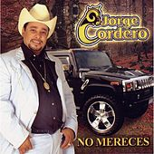 Play & Download No Mereces by Jorge Cordero | Napster