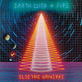 Play & Download Electric Universe (Expanded Edition) by Earth, Wind & Fire | Napster