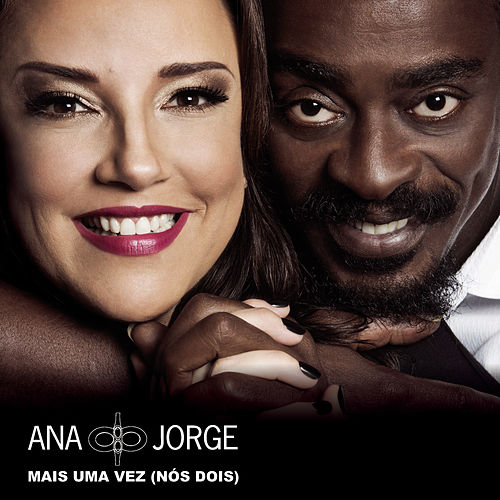 Play & Download Mais uma Vez (Nós Dois) by Ana Carolina & Seu Jorge | Napster