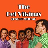Play & Download Come Go with Me by The Del-Vikings | Napster