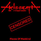 Play & Download Pieces of Mankind (Re-Issue 2016) by Acid Death | Napster