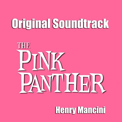 The Pink Panther (Original Motion Picture Soundtrack) by Henry Mancini