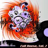 Full House, Vol. 7 (The Many Sound of House Music) by Various Artists