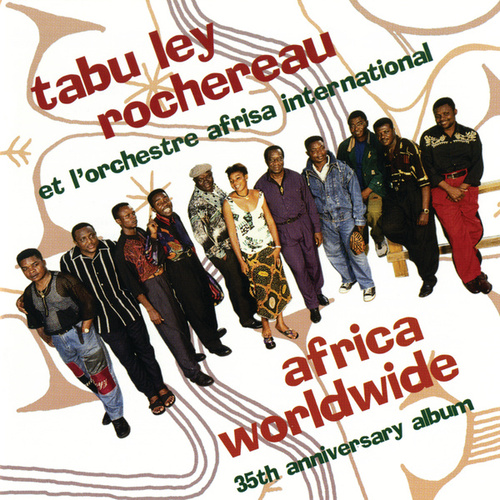 Play & Download Africa Worldwide: 35th Anniversary Album by Tabu Ley Rochereau | Napster