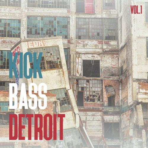 Kick Bass Detroit, Vol. 1 by Various Artists