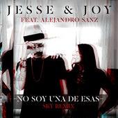 No Soy Una De Esas (ft. Alejandro Sanz) by Jesse & Joy