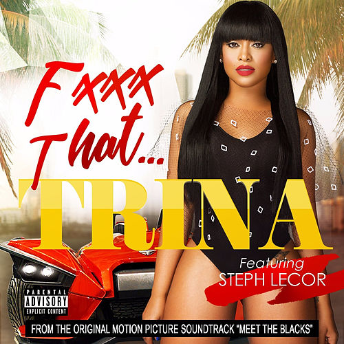 F That (feat. Steph Lecor) by Trina
